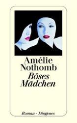 Böses Mädchen - Amélie Nothomb, Brigitte Große (2006)