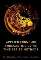 Applied Economic Forecasting using Time Series Methods (ISBN: 9780190622015)