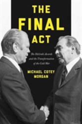 Final Act - The Helsinki Accords and the Transformation of the Cold War (ISBN: 9780691176062)