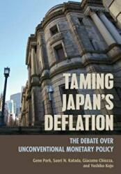 Taming Japan's Deflation - The Debate over Unconventional Monetary Policy (ISBN: 9781501728174)