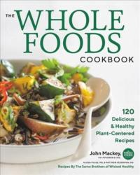 WHOLE FOODS COOKBOOK 120 DELICIOUS & HEA (ISBN: 9781478944973)
