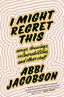 I MIGHT REGRET THIS (ISBN: 9781538713297)