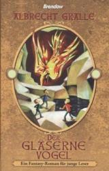 Der gläserne Vogel - Albrecht Gralle, Thees Carstens (ISBN: 9783865066688)