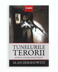 TUNELURILE TERORII. RAZBOIUL DINTRE HAMAS SI ISRAEL (ISBN: 9786067934724)