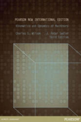 Kinematics and Dynamics of Machinery: Pearson New International Edition - Charles Wilson (ISBN: 9781292040059)