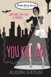 You Kill Me - Alison Gaylin (ISBN: 9780755348039)