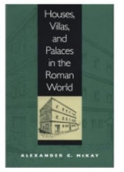 Houses, Villas, and Palaces in the Roman World - Alexander G. McKay (ISBN: 9780801859045)