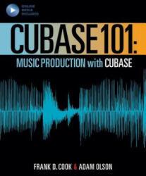 Cubase 101 - Frank D. Cook, Adam Olson (ISBN: 9781540024848)