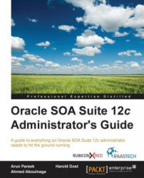 Oracle SOA Suite 12c Administrator's Guide (ISBN: 9781782170860)