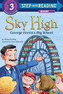 Sky High: George Ferris's Big Wheel (ISBN: 9781101934524)