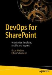 Devops for Sharepoint: With Packer, Terraform, Ansible, and Vagrant (ISBN: 9781484236871)