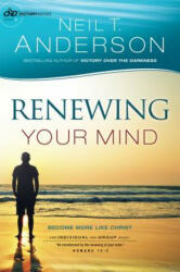 Renewing Your Mind - Neil T Anderson (ISBN: 9780764213724)