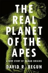 Real Planet of the Apes - A New Story of Human Origins (ISBN: 9780691182803)