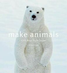 Make Animals - Felt Arts from Japan (ISBN: 9781974700691)