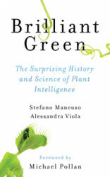 Brilliant Green - The Surprising History and Science of Plant Intelligence (ISBN: 9781610917315)