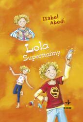 Lola Supernanny - Isabel Abedi, Alicia Valero Martín (ISBN: 9788441426788)