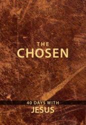 Chosen: 40 Days with Jesus - Amanda Jenkins, Kristen Hendricks, Dallas Jenkins (ISBN: 9781424557851)