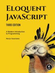 Eloquent Javascript, 3rd Edition - Marijn Haverbeke (ISBN: 9781593279509)
