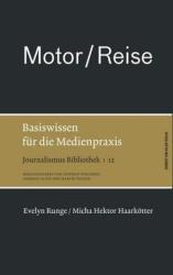 Motor / Reise - Evelyn Runge, Micha H. Haarkötter, Stephan Weichert, Andreas Elter (ISBN: 9783869620268)