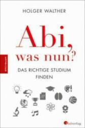 Abi, was nun? - Holger Walther (ISBN: 9783878000693)