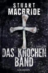 Das Knochenband - Stuart MacBride, Andreas Jäger (ISBN: 9783442481941)