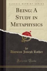 Being: A Study in Metaphysics (ISBN: 9781330083215)
