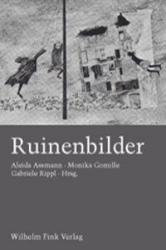 Ruinenbilder - Aleida Assmann, Monika Gomille, Gabriele Rippl (ISBN: 9783770537389)