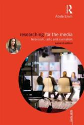 Researching for the Media - Television, Radio and Journalism (ISBN: 9780415843560)