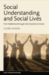 Social Understanding and Social Lives - From Toddlerhood through to the Transition to School (ISBN: 9781848724006)