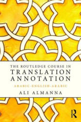 Routledge Course in Translation Annotation - Arabic-English-Arabic (ISBN: 9781138913097)