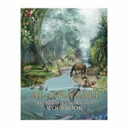 Imam Al-Ghazali - The Book of Belief for Childrenworkbook (ISBN: 9781941610206)