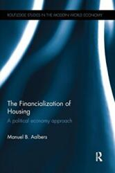 Financialization of Housing - A political economy approach (ISBN: 9781138092907)