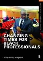 Changing Times for Black Professionals (ISBN: 9781138164888)