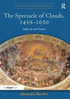 Spectacle of Clouds, 1439-1650 (ISBN: 9781138310353)