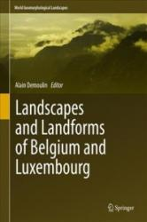 Landscapes and Landforms of Belgium and Luxembourg (ISBN: 9783319582375)