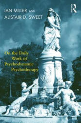On the Daily Work of Psychodynamic Psychotherapy (ISBN: 9781782205647)