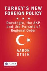 Turkey's New Foreign Policy - Davutoglu, the AKP and the Pursuit of Regional Order (ISBN: 9781138907232)