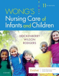 Wong's Nursing Care of Infants and Children (ISBN: 9780323549394)