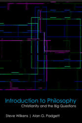 Introduction to Philosophy - Christianity and the Big Questions (ISBN: 9781481309417)