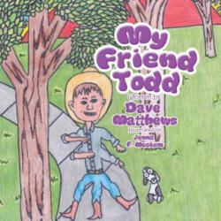 My Friend Todd - Dave Matthews (ISBN: 9781483689470)