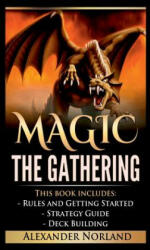Magic the Gathering: Rules and Getting Started, Strategy Guide, Deck Building for Beginners (ISBN: 9781365947124)
