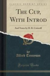 Cup, with Introd - Alfred Tennyson (ISBN: 9781331041313)