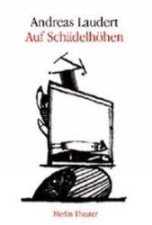 Auf Schädelhöhen - Andreas Laudert (ISBN: 9783926112934)