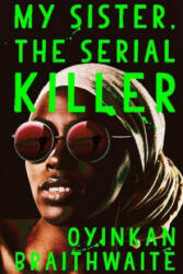 My Sister, the Serial Killer (ISBN: 9781786495976)