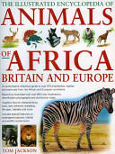 Illustrated Encyclopedia of Animals of Africa, Britain and Europe (2007)