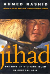 Jihad: The Rise of Militant Islam in Central Asia (ISBN: 9780300093452)