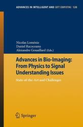Advances in Bio-Imaging: from Physics to Signal Understanding Issues - State-of-the-Art and Challenges (2012)