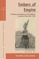 Embers of Empire - Continuity and Rupture in the Habsburg Successor States after 1918 (ISBN: 9781789200225)