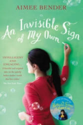 Invisible Sign of My Own - Aimee Bender (2012)