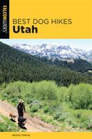 Best Dog Hikes Utah (ISBN: 9781493032778)